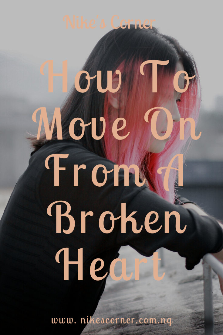 How To Move On From A Broken Heart