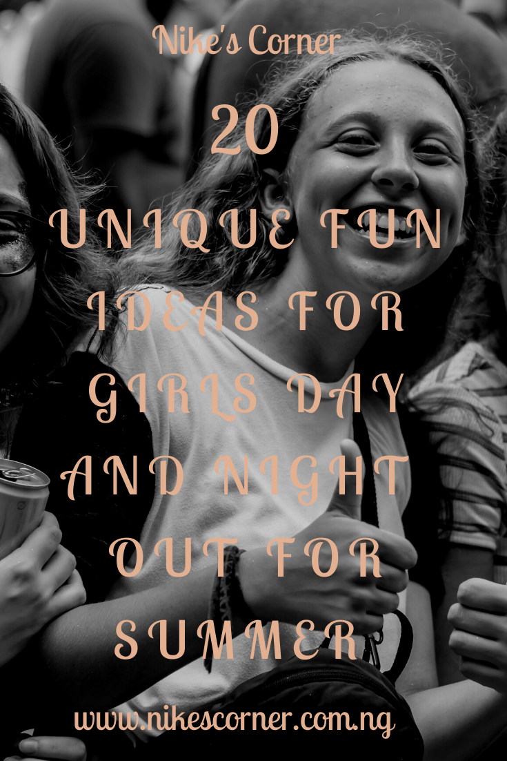 Unique fun ideas for girls day and night out for summer