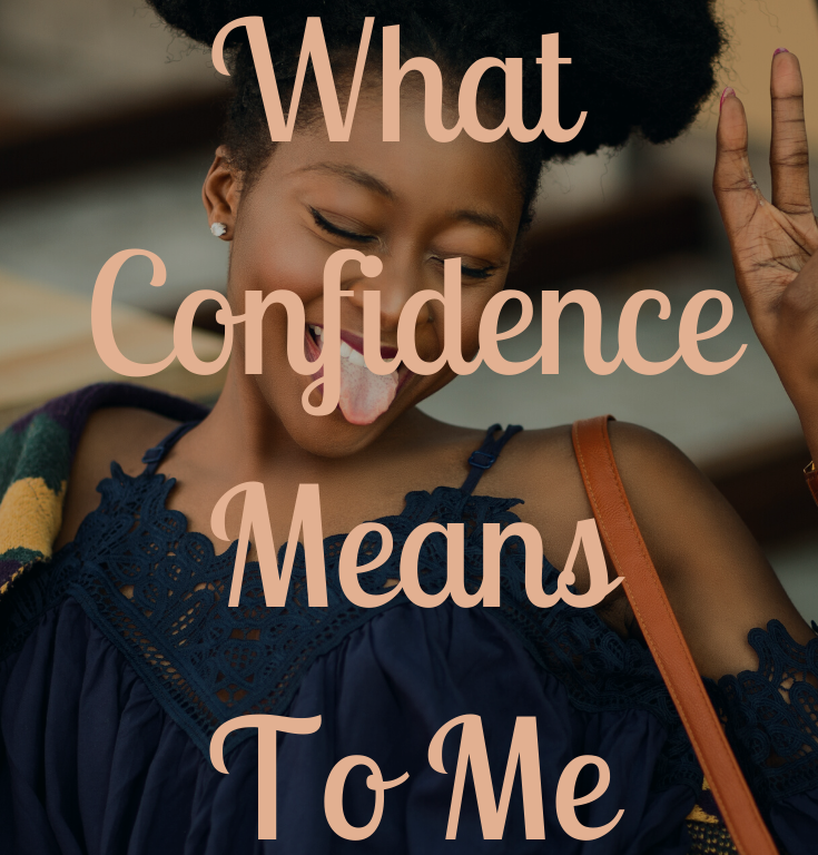 What Confidence Means To Me