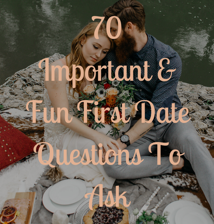 70 Important & Fun First Date Questions To Ask