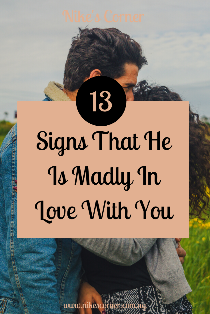 13 Signs that he is madly in love with you