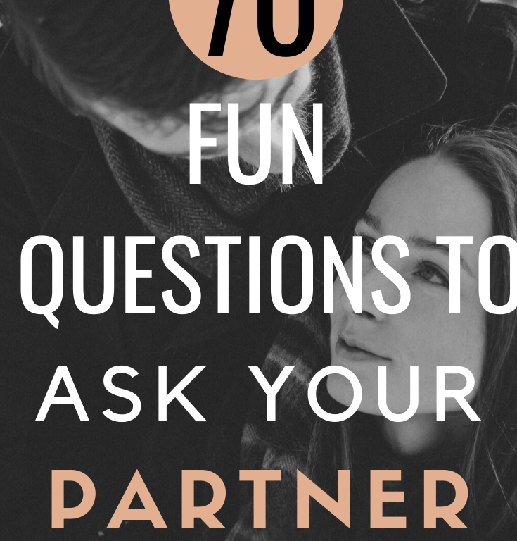 70 Fun Intimate Questions To Ask Your Partner