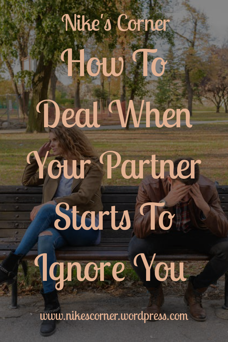 how to deal when your partner starts to ignor