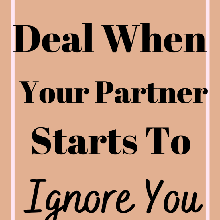 How To Deal When Your Partner Starts To Ignore You