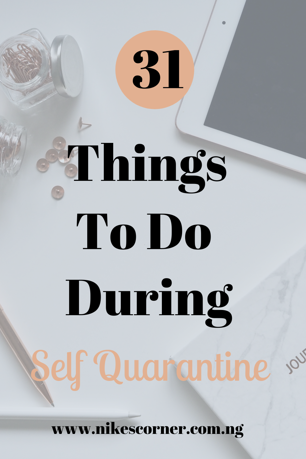 Things To Do During Self Quarantine