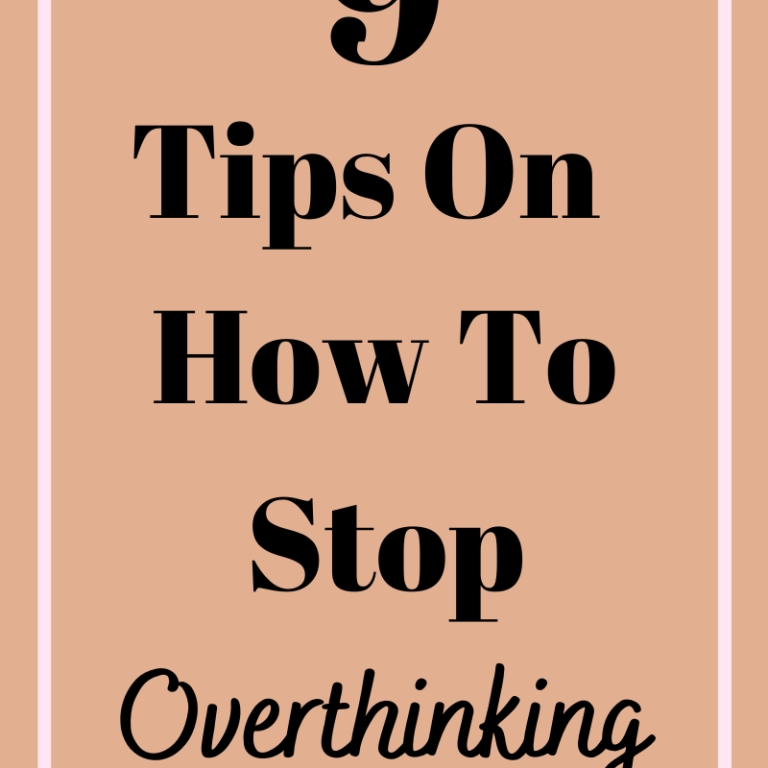 9 Tips On How To Stop Overthinking