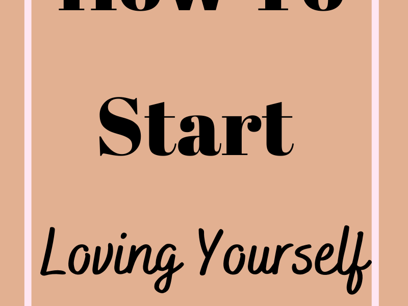 How To Start Loving