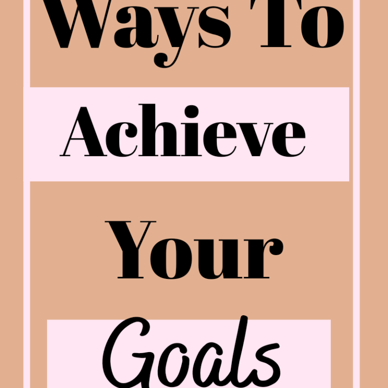 8 Ways To Achieve Your Goals