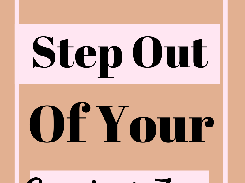 How to step out of your comfort zone