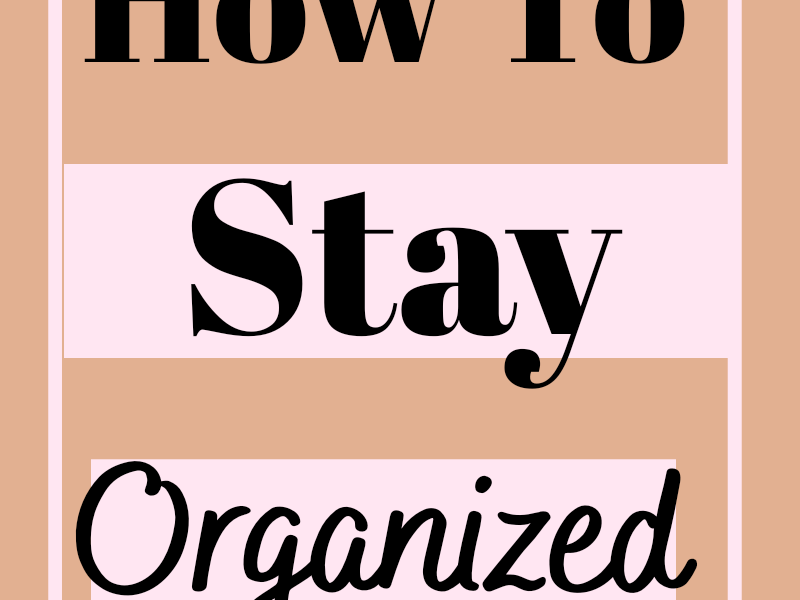 Here is a post on how to stay organized