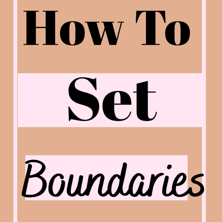 10 Tips On How To Set Boundaries