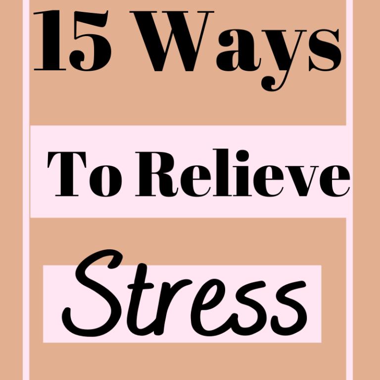 15 Ways To Relieve Stress