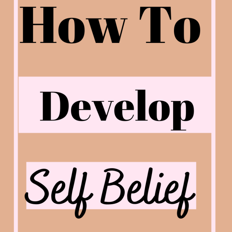 7 Tips On How To Develop Self Belief