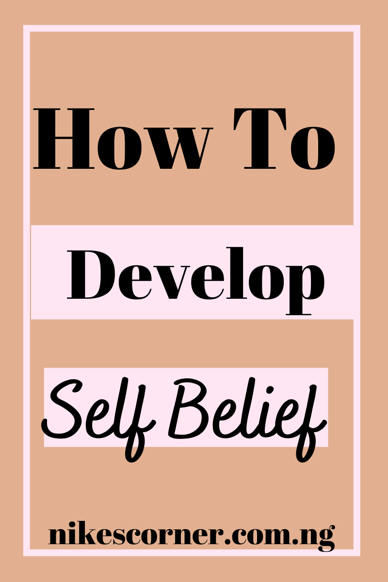 How To develop self belief