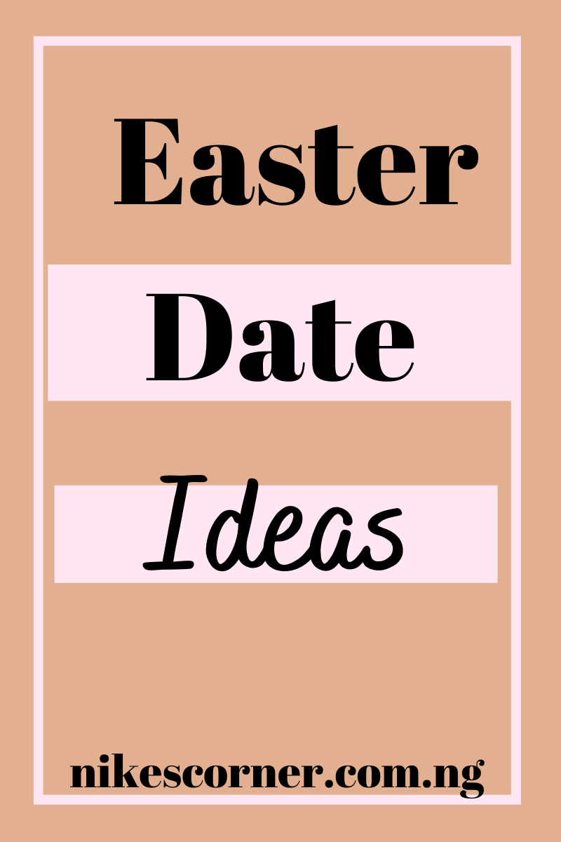 Easter date ideas