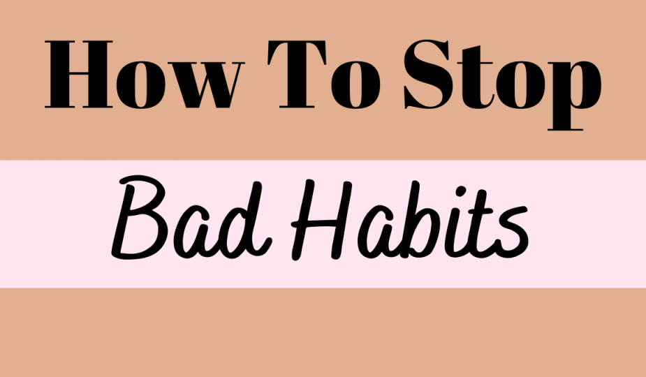 How to stop bad habits